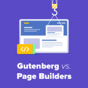 Gutenberg vs WordPress Page Builders – What's the Real Difference?