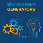 9 Best Blog Name Generators to Help You Find Good Blog Name Ideas