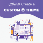 How to Easily Create a Custom WordPress Theme (without Any Code)