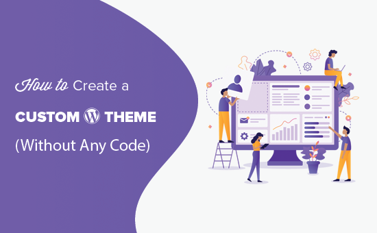 Creating a custom WordPress theme without writing any code