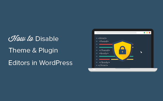 Disable theme and plugin editors in WordPress admin area