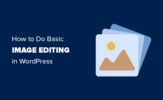 How to do basic image editing in WordPress