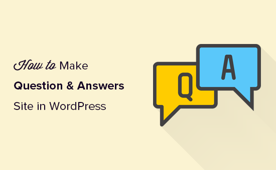 Making a question and answers site in WordPress