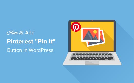 Add Pinterest Pin It button in WordPress