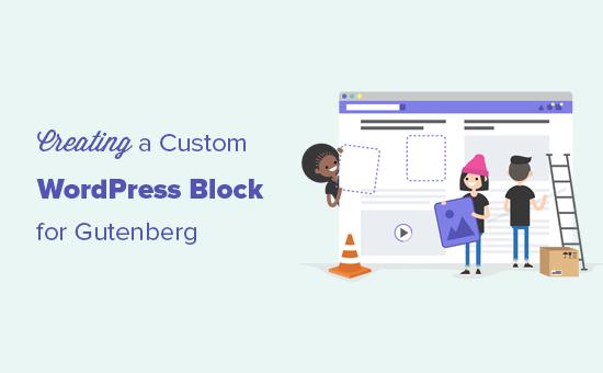 Creating a custom WordPress block for Gutenberg