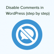 How to Completely Disable Comments in WordPress (Ultimate Guide)