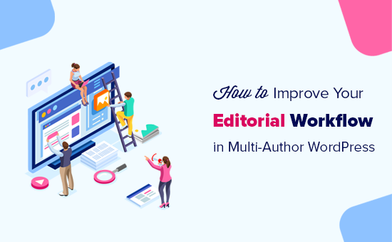How to manage editorial workflow in multi-author WordPress