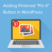 "How to Add Pinterest ""Pin It"" Button in WordPress (Ultimate Guide)"