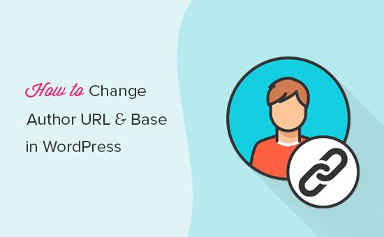 Easily change the author URL slug and base