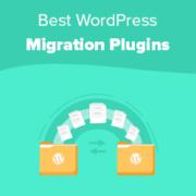 9 Best WordPress Migration Plugins (Compared)