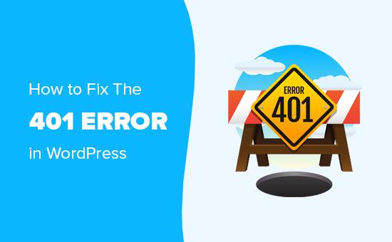 Fixing the 401 error in WordPress