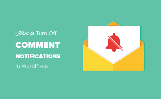 Turning Off Comment Notification Emails in WordPress