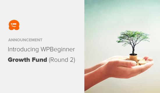 Introducing WPBeginner Growth Fund Round 2