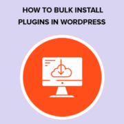 How To Bulk Install Your Favorite Plugins in WordPress