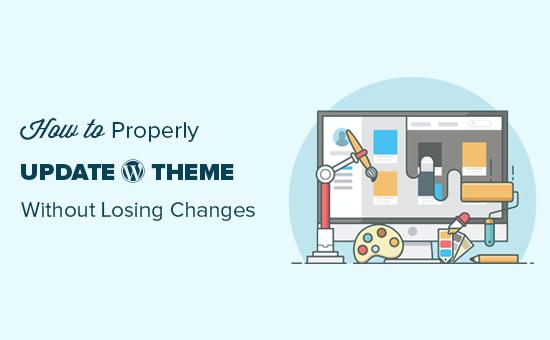 Properly updating WordPress theme without losing customizations