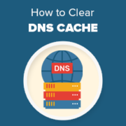 How to Clear Your DNS Cache (Mac, Windows, Chrome)