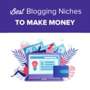 Best Blogging Niche – 7 That Will Make Money (Easily)