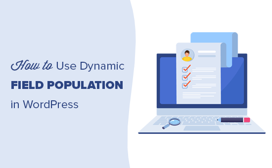 Automatically fill form fields in WordPress with Dynamic field population
