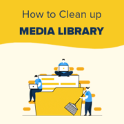 How to Clean up Your WordPress Media Library (2 Easy Methods)