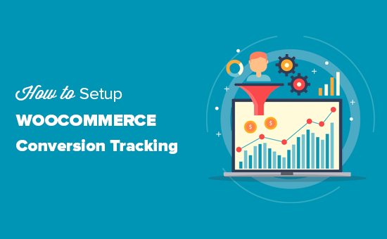 Setting up conversion tracking on your WooCommerce store