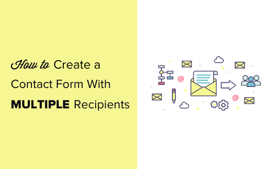 How to create a contact form with multiple recipients