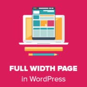 How to Create a Full Width Page in WordPress (Beginner's Guide)