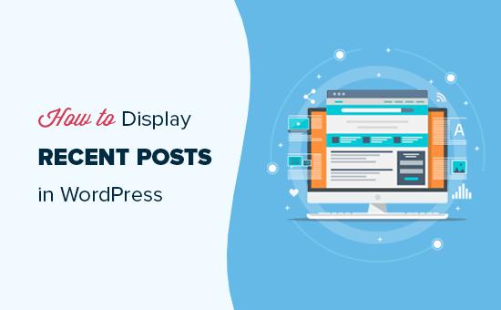 Displaying recent posts in WordPress