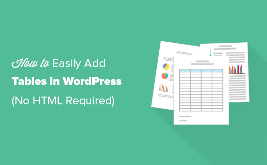 Adding tables in WordPress without writing any HTML
