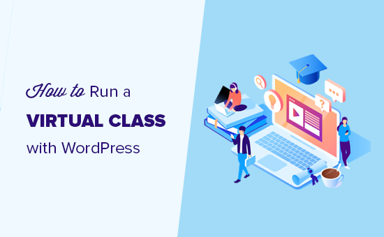 Running a virtual class with WordPress for free