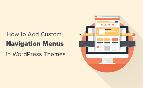 How To Add Custom Navigation Menus In Wordpress Themes
