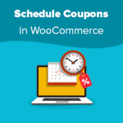 How to Schedule Coupons in WooCommerce (and Save Time)