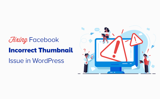 Fixing the Facebook incorrect thumbnail issue in WordPress
