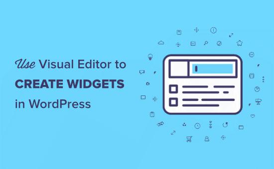 How to use visual editor to create widgets in WordPress