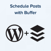How to Schedule WordPress Posts for Social Media with Buffer