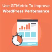 How to Use GTMetrix Plugin to Improve WordPress Site Performance