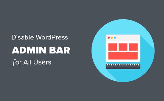 Désactivation de la barre d'administration WordPress pour tous les utilisateurs sauf les administrateurs