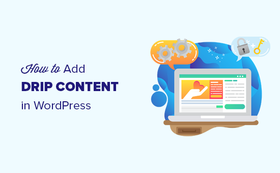 Adding automatically drip content in WordPress