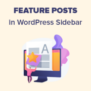 How to Add Featured Posts in WordPress Sidebar