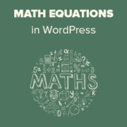 How to Write Math Equations in WordPress