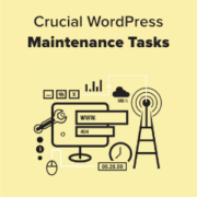 13 Crucial WordPress Maintenance Tasks to Perform Regularly