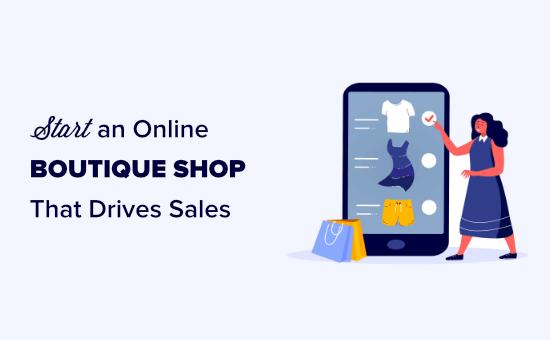 Starting an online boutique shop that drives sales