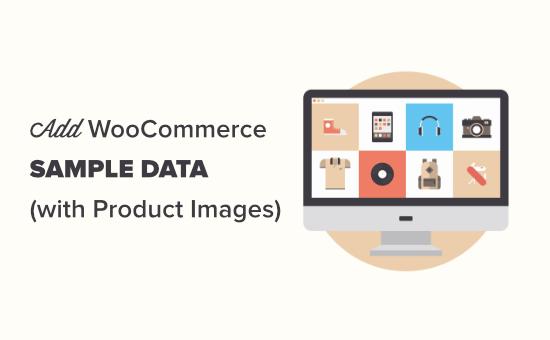 Adding sample data in WooCommerce