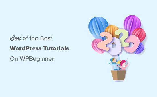 Best WordPress tutorials of 2020 on WPBeginner