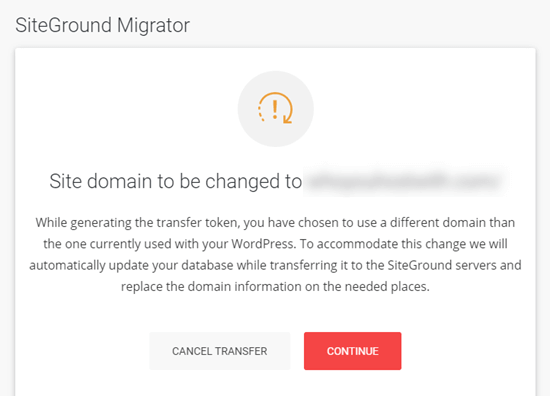 SiteGround's warning if you're moving your site to a new domain