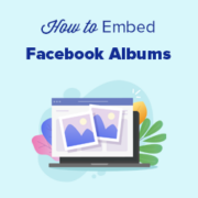 How to Embed Facebook Albums in WordPress