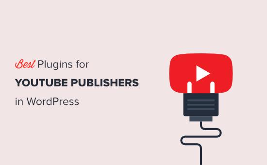 Best WordPress plugins for YouTubers