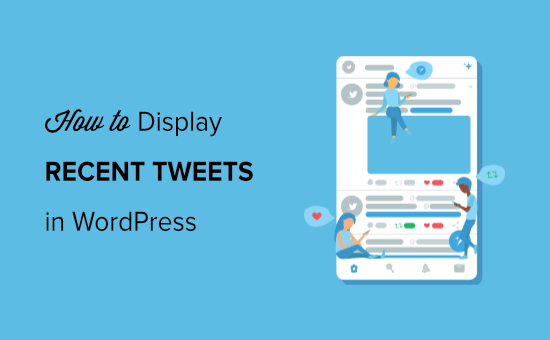 display recent tweets in wordpress