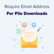 How to Require an Email Address to Download a File in WordPress