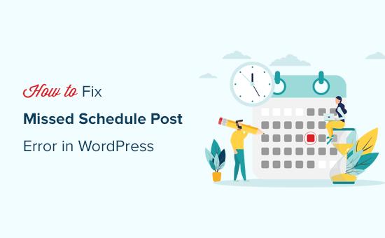 Fixing the missed schedule post error in WordPress