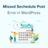 How to Fix the Missed Schedule Post Error in WordPress